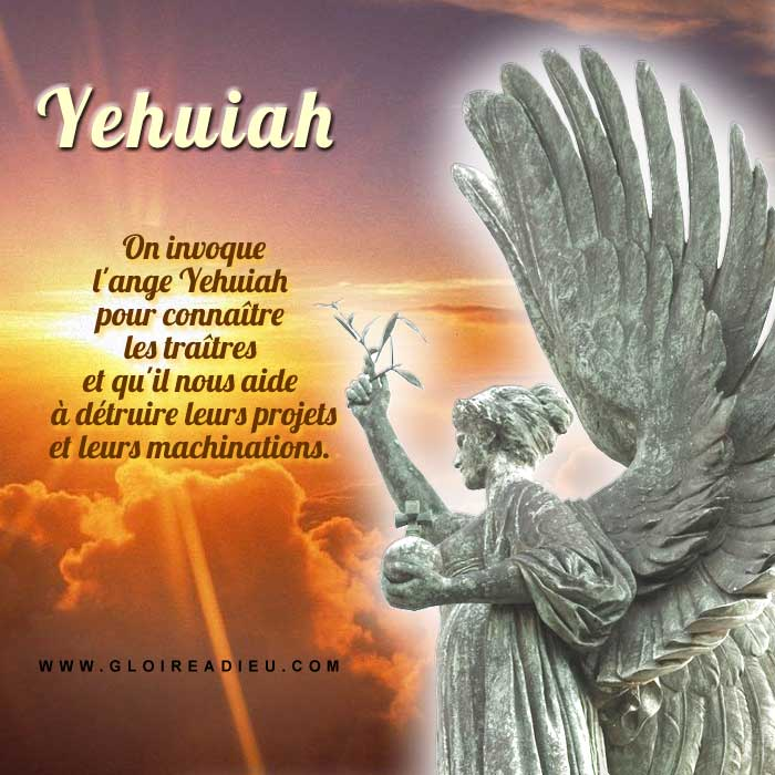 Prier l'ange Yehuiah pour connaître les traîtres et la vérité - www.gloireadieu.com