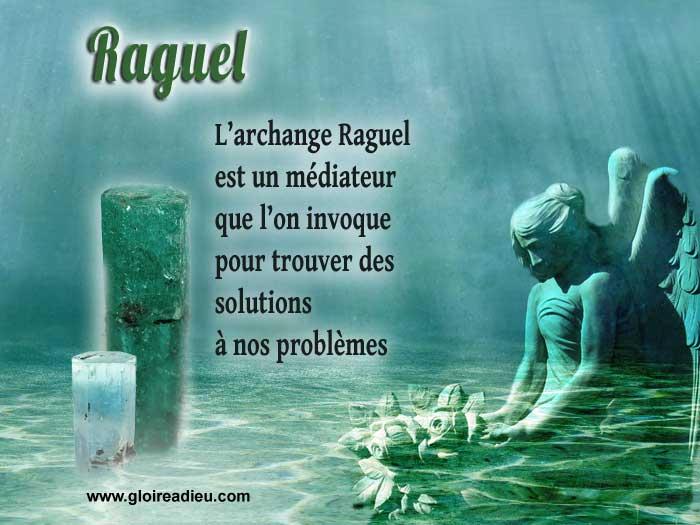 On invoque l'aide de Raguel lorsque l'on est traité injustement ou quand on subit une injustice et lorsque l'on traverse une période difficile.