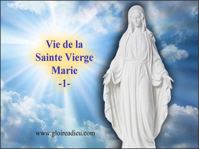 Vie de la Sainte Vierge Marie  - www.gloireadieu.com