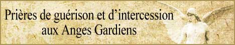 pri�res de gu�rison et intercession aux anges