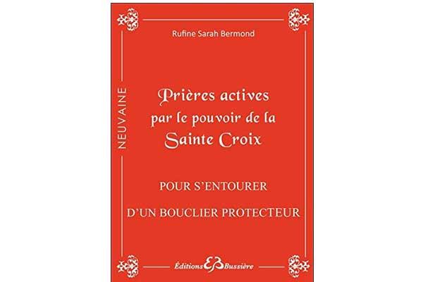 Prières actives par le pouvoir de la Sainte Croix