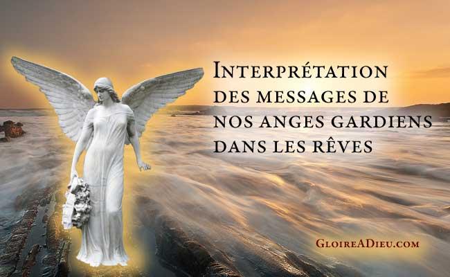 interpr tation des messages de nos anges gardiens dans les r ves gloire dieu. Black Bedroom Furniture Sets. Home Design Ideas