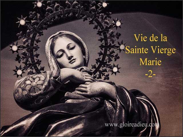 2 – Vie de la Sainte Vierge Marie, naissance du Christ
