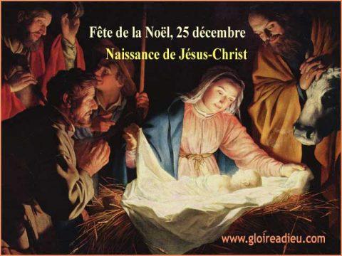 Fête de Noël, 25 décembre, naissance de Jésus-Christ