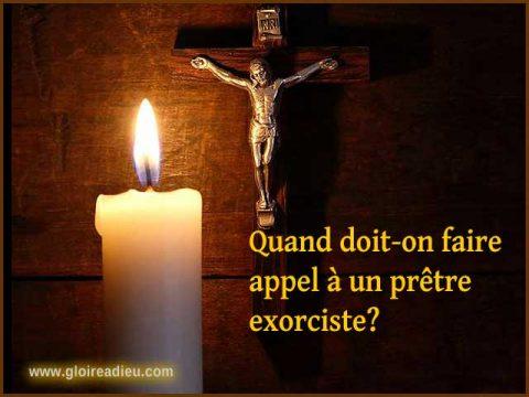 Quand doit-on faire appel à un prêtre exorciste?