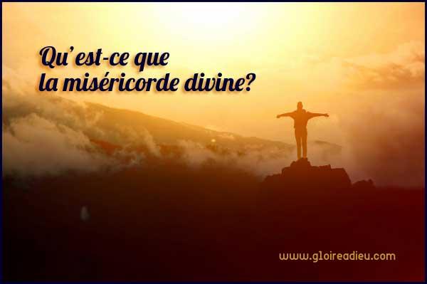 Qu'est-ce que la miséricorde de Dieu ?