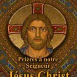 Prières à notre Seigneur Jésus Christ