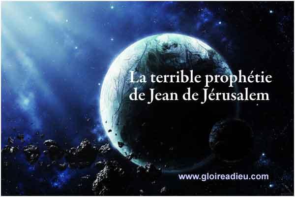 La terrible prophétie de Jean de Jérusalem