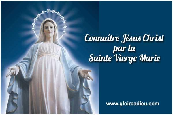Connaître Jésus Christ par la Sainte Vierge Marie