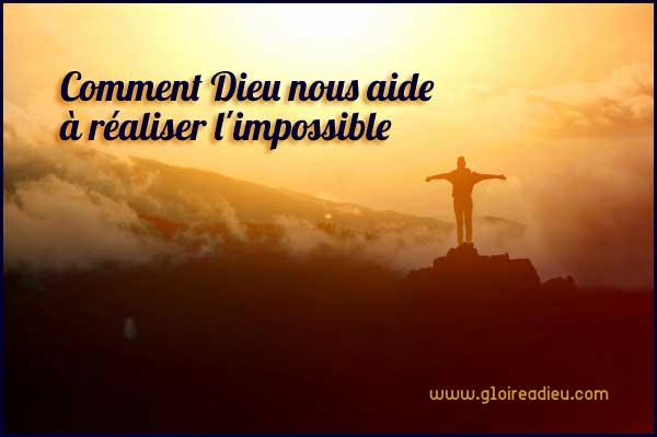 Comment Dieu nous aide à réaliser l'impossible