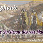 Épiphanie, la fête catholique célébrant les rois Mages