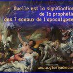 Quelle est la signification de la prophétie des 7 sceaux de l'apocalypse?