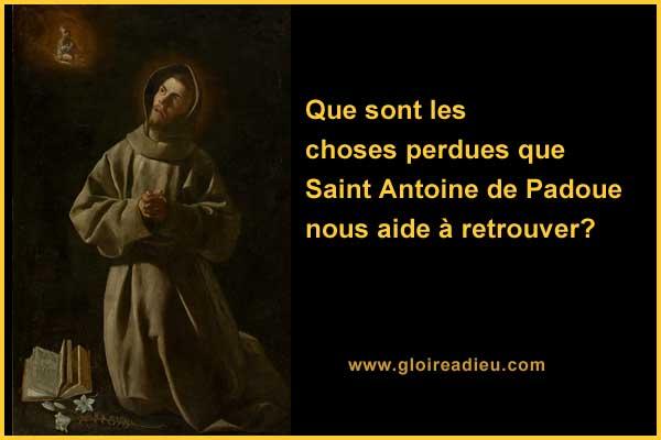 Saint Antoine de Padoue nous aide à retrouver les choses perdues