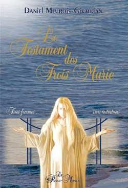 Le Testament des Trois Marie - www.gloireadieu.com