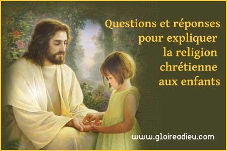 Questions et réponses simples pour expliquer la religion chrétienne aux petits enfants