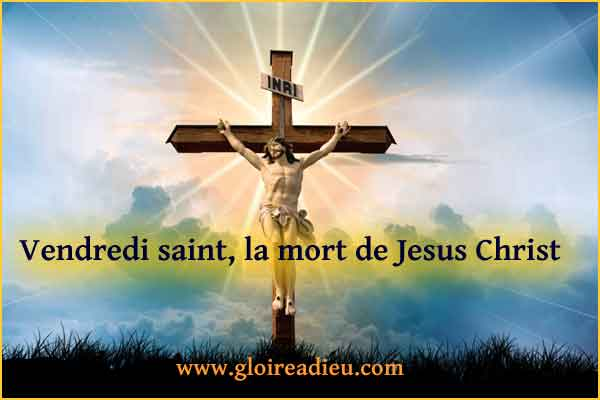 Vendredi saint, la mort de Jesus Christ
