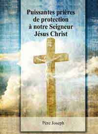Puissantes prières de protection à notre Seigneur Jésus Christ