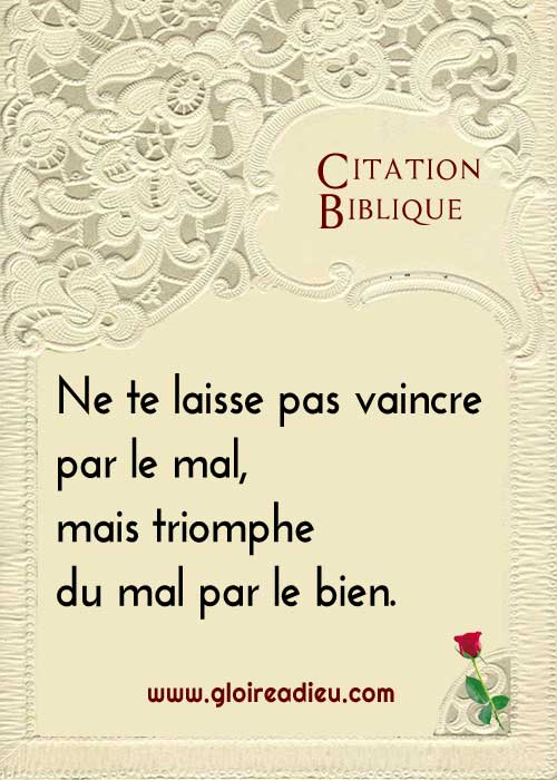 Citation biblique: vaincre par le mal