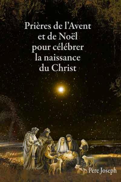Prières de l'Avent et de Noël pour célébrer la naissance du Christ