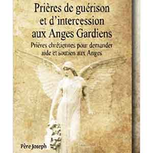 Prieres Intercession Guerison Ange