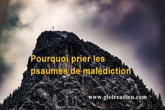 Pourquoi prier les psaumes de malédiction?