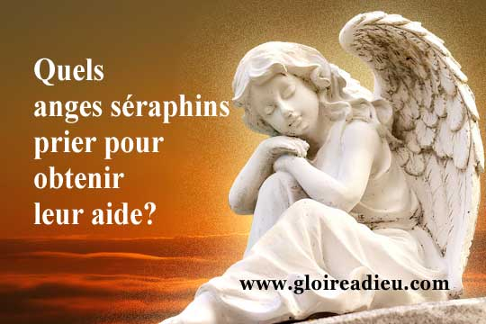 Quel ange séraphins prier pour obtenir son aide?