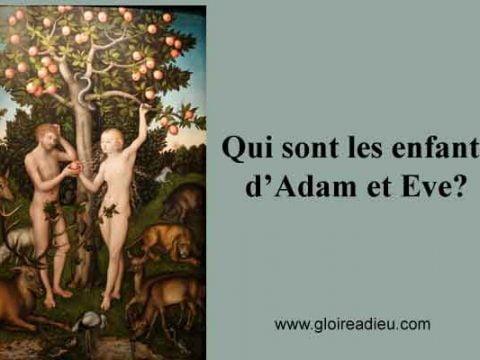Qui sont les enfants d'Adam et Eve?