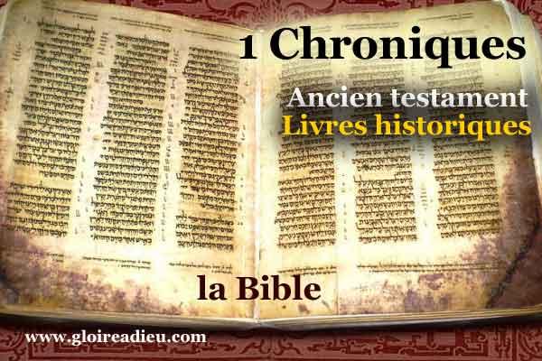 13 – Livre 1 Chroniques – Ancien testament – Livres historiques
