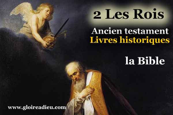 12 – Livre 2 Les Rois –  Bible livres historiques ancien testament