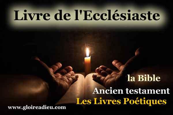 21 – Livre de l'Ecclésiaste – Ancien testament – Livres poétiques