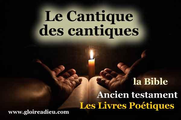 22 – Cantique des cantiques – Ancien testament – livres poétiques