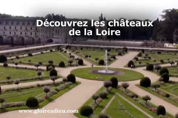 A la découverte des châteaux de la Loire – vidéo