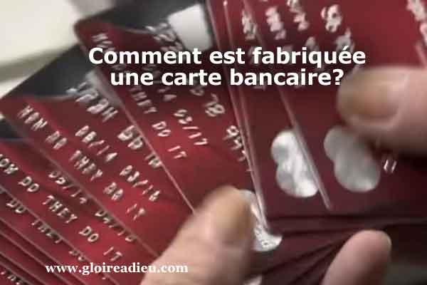 Comment est fabriquée une carte bancaire? – vidéo