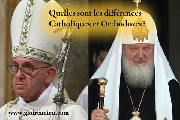 Quelles sont les différences entre Catholiques et Orthodoxes?