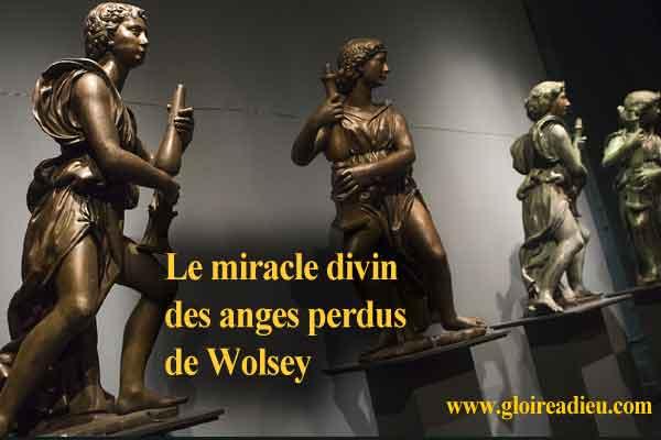 Le miracle divin des anges perdus de Wolsey