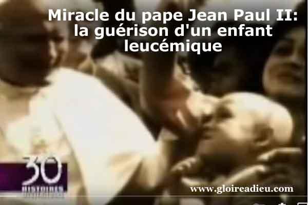 Miracle du pape Jean Paul II: la guérison d'un enfant leucémique – vidéo