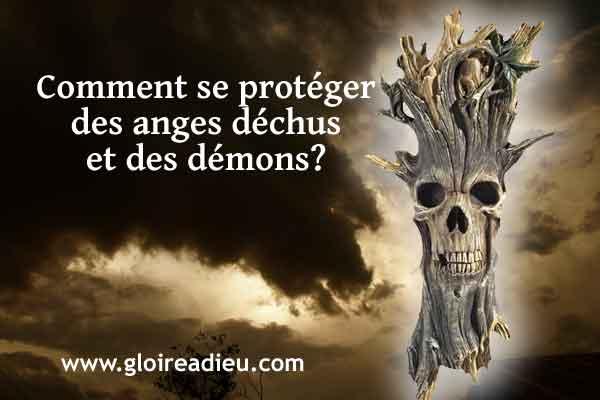 Comment se protéger des anges déchus et des démons?