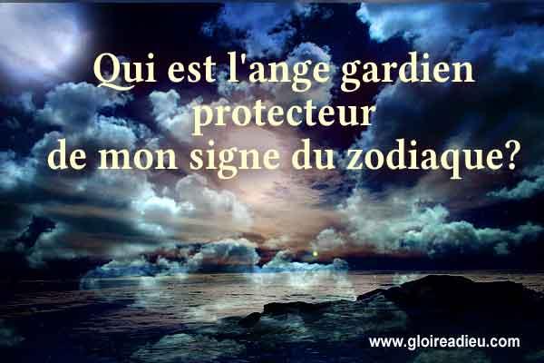 Qui est l'ange gardien protecteur de mon signe du zodiaque?