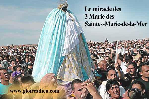 Le miracle des 3 Marie des Saintes-Marie-de-la-Mer