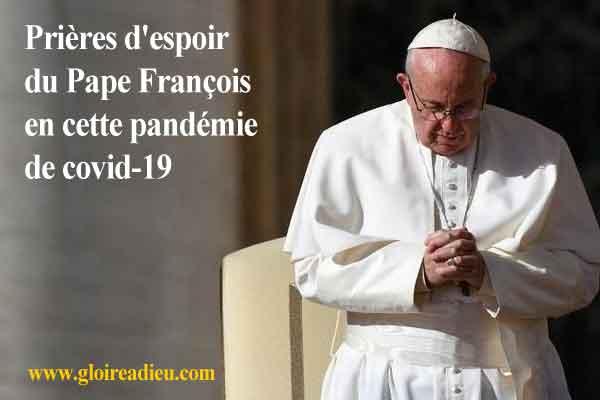 Prières d'espoir du Pape François en cette pandémie de covid-19