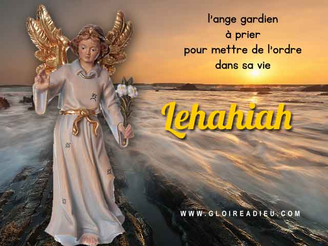 34  – Lehahiah ange gardien à prier pour mettre de l'ordre dans sa vie