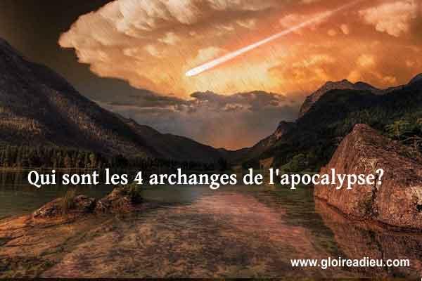 Qui sont les 4 archanges de l'apocalypse?