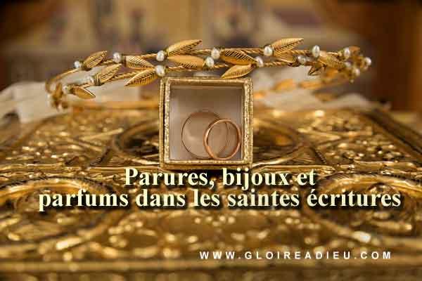 Parures, bijoux et parfums dans les saintes écritures