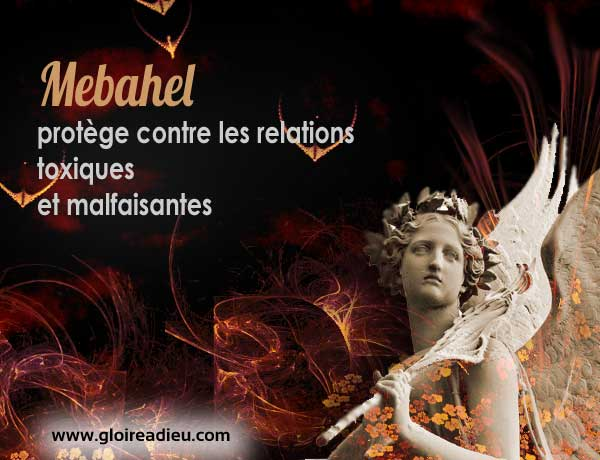 Mebahel est l'ange qui protège contre les relations toxiques et malfaisantes