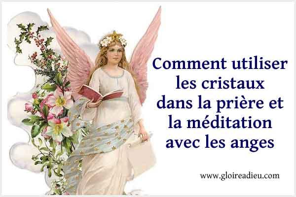 Comment utiliser les pierres et cristaux dans la prière et la méditation avec les anges