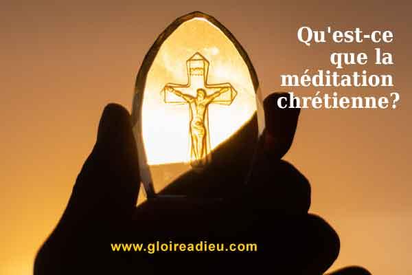 Qu'est-ce que la méditation chrétienne?
