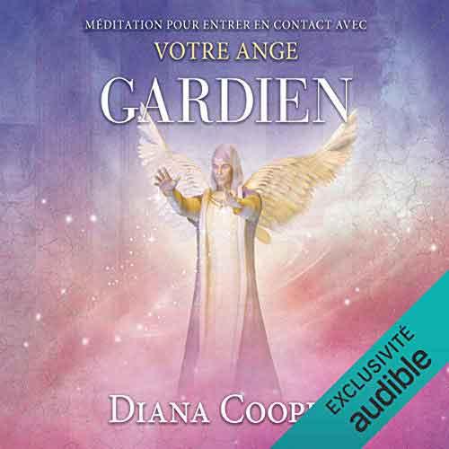 Méditation pour entrer en contact avec votre ange gardien – livre audio