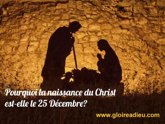 Pourquoi la naissance du Christ est-elle le 25 Décembre?