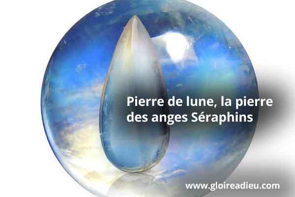 Pierre de lune, la pierre blanche des anges Séraphins