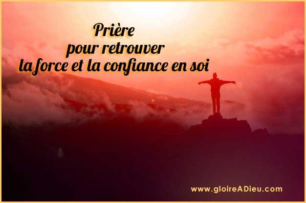 Prière pour retrouver la force et la confiance en soi